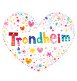 trondheim city and municipality in norway heart sh vector image vector image