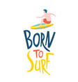 surfing guys in ocean born to surf lettering vector image vector image