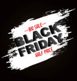 black friday sale half price grunge banner vector image