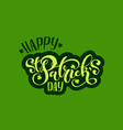 happy saint patricks day handwritten lettering vector image