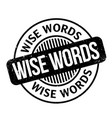 wise words rubber stamp vector image vector image