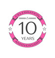realistic ten years anniversary celebration logo vector image vector image