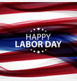 happy labor day poster vector image