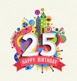 Happy birthday 25 year greeting card poster color vector image vector image