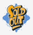 sold out graffiti style artistic custom lettering vector image vector image