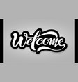 text welcome hand lettering vector image vector image