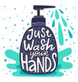 wash your hands lettering soap dispenser vector image