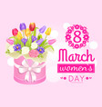 8 march womens day poster with realistic bouquet vector image vector image