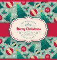 fir tree toys pattern and greeting text vector image vector image