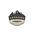 Kayaking vintage badge mountain explorer label vector image