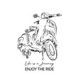 life is a journey enjoy ride with scooter vector image