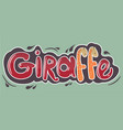 Giraffe inscription in red letters with giraffes vector image