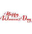 happy womens day lettering text for greeting card vector image