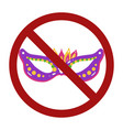carnival mask in sign prohibition ban on vector image vector image