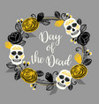 dia de los muertos day of the dead design vector image vector image