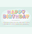 cartoon font for kids happy birthday paper cut vector image vector image
