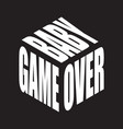 game over basimple text slogan t shirt graphic vector image