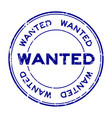 grunge blue wanted round rubber seal stamp on vector image vector image