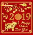 happy chinese new year 2019 vector image vector image