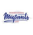 world migrants day - hand-written text vector image