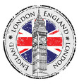 Rubber grunge stamp London Great Britain Big Ben vector image vector image