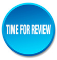 time for review blue round flat isolated push vector image vector image