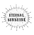 eternal sunshine lettering vector image
