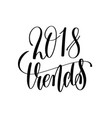 2018 trends hand lettering text vector image