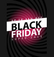 black friday super sale poster clearance mega vector image vector image