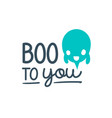 boo to you halloween logo icon and label for your vector image vector image