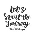 lets start journey slogan vector image vector image