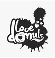 love donuts in an ink blot vector image vector image