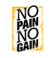 no pain no gain workout and fitness motivation vector image vector image