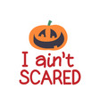 i aint scared lettering for card vector image vector image