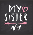 sister calligraphic lettering sign child nursery vector image