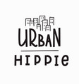 urban hippie t-shirt quote lettering vector image vector image