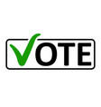 word vote with a green checkmark vector image