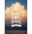 Live love travel poster vector image vector image