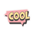 cool short phrase speech bubble in retro style vector image