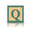 letter Q wooden alphabet block vector image vector image