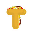 letter t tacos mexican fast food font taco vector image vector image