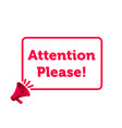 attention please message megaphone badge vector image