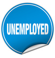 unemployed round blue sticker isolated on white vector image vector image