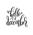 hello december hand lettering inscription to vector image