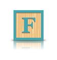 letter F wooden alphabet block vector image vector image