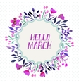 Watercolor floral frame with text Hello March vector image vector image