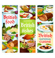 british food meals english dishes banners vector image
