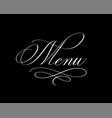 menu calligraphy classy sleek pen design vector image