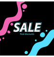 sale - final discounts bright background for the vector image vector image