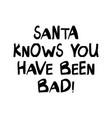 santa knows you have been bad cute hand drawn